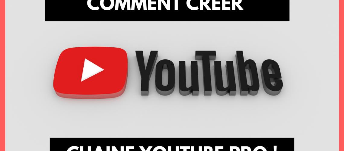 Comment créer une chaîne YouTube professionnelle